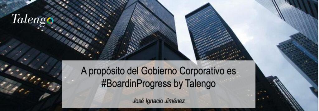 A propósito del Gobierno Corporativo es #BoardinProgress Talengo
